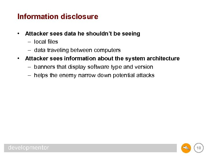 Information disclosure • Attacker sees data he shouldn't be seeing – local files –