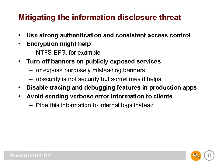 Mitigating the information disclosure threat • Use strong authentication and consistent access control •