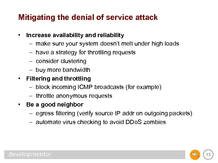 Mitigating the denial of service attack • Increase availability and reliability – make sure