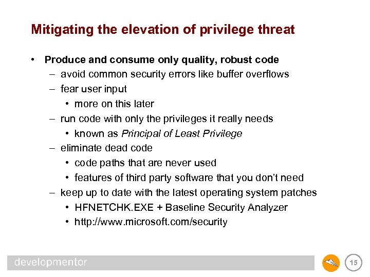 Mitigating the elevation of privilege threat • Produce and consume only quality, robust code