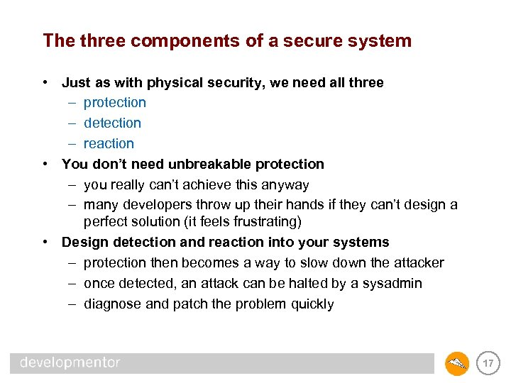 The three components of a secure system • Just as with physical security, we