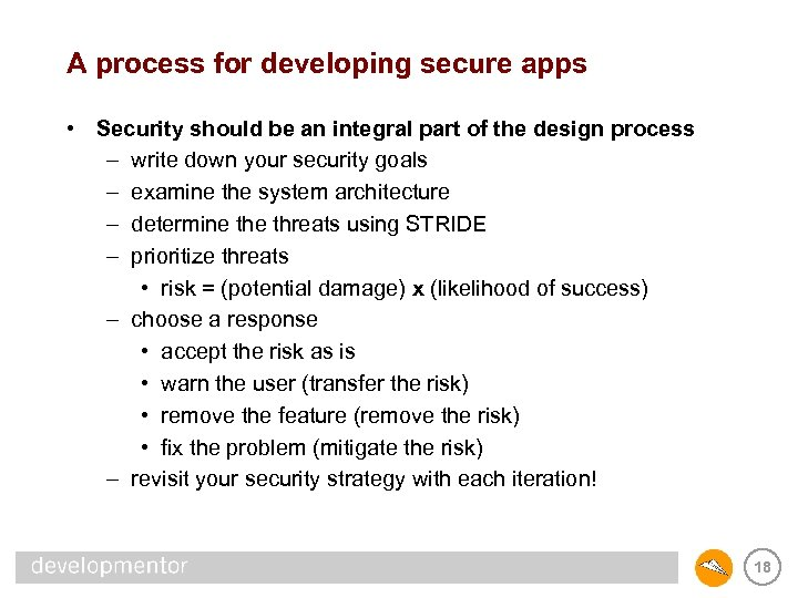 A process for developing secure apps • Security should be an integral part of