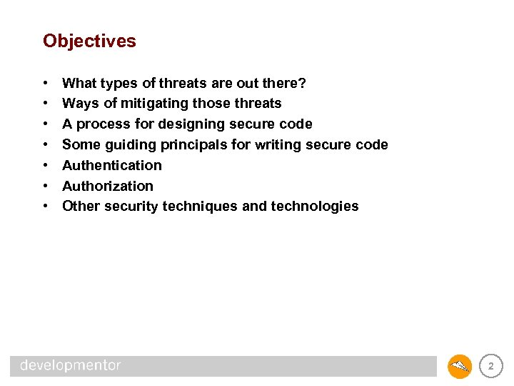 Objectives • • What types of threats are out there? Ways of mitigating those