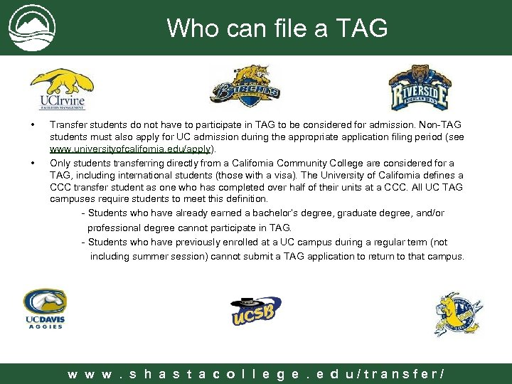 Who can file a TAG • • Transfer students do not have to participate