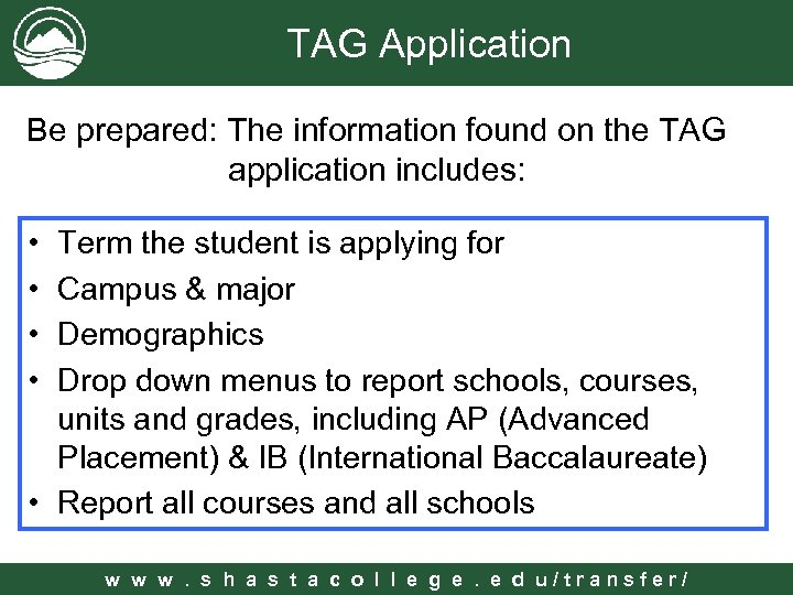 TAG Application Be prepared: The information found on the TAG application includes: • •