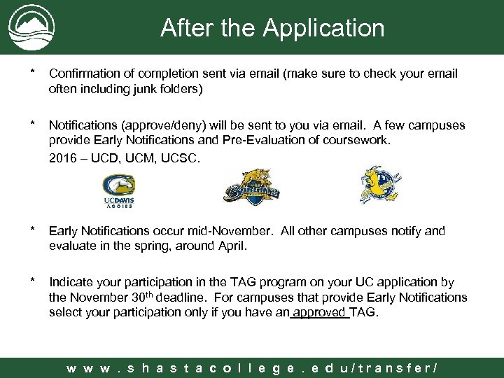 After the Application * Confirmation of completion sent via email (make sure to check
