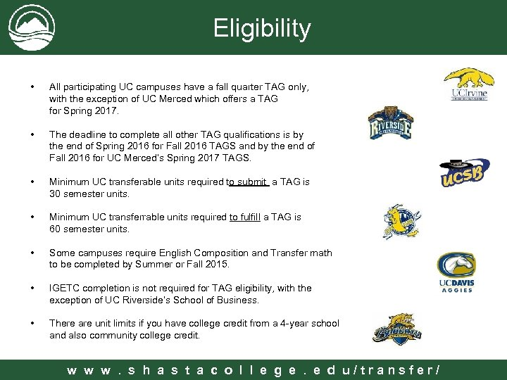 Eligibility • All participating UC campuses have a fall quarter TAG only, with the