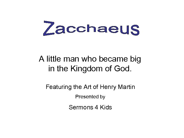 A little man who became big in the Kingdom of God. Featuring the Art