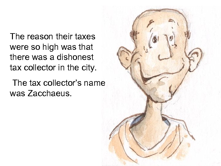 The reason their taxes were so high was that there was a dishonest tax