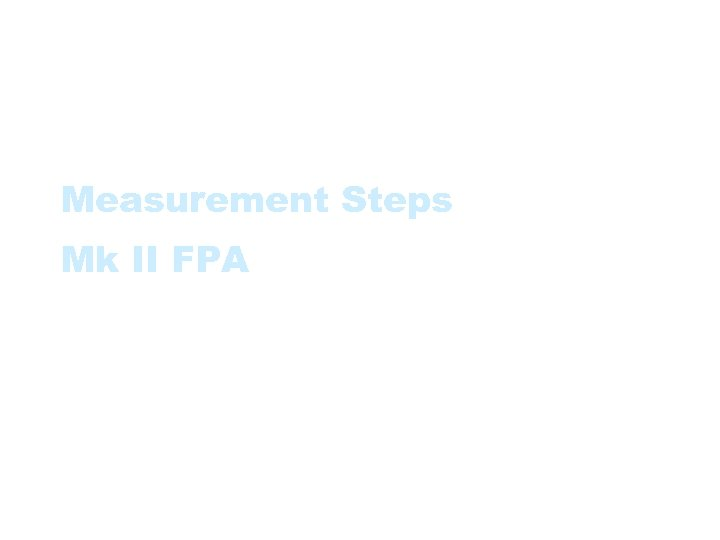 Measurement Steps Mk II FPA
