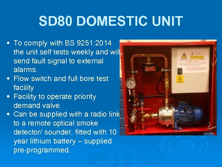 SD 80 DOMESTIC UNIT § To comply with BS 9251: 2014 the unit self