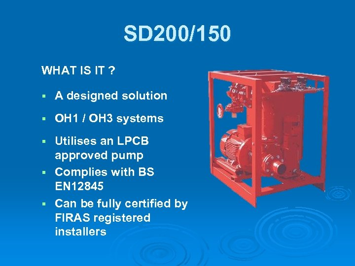 SD 200/150 WHAT IS IT ? § A designed solution § OH 1 /