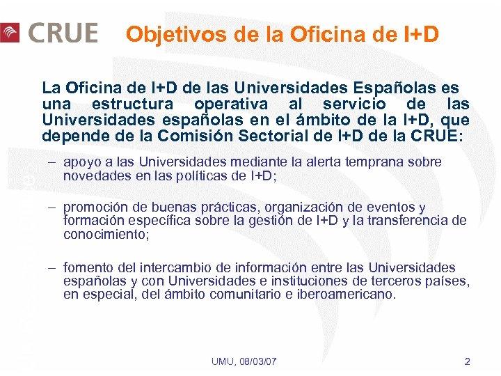 Objetivos de la Oficina de I+D UK Research Office La Oficina de I+D de