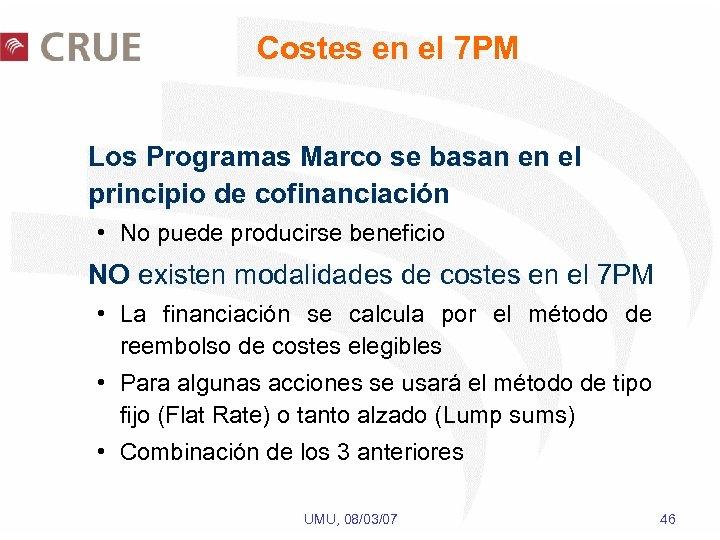 Costes en el 7 PM Los Programas Marco se basan en el principio de