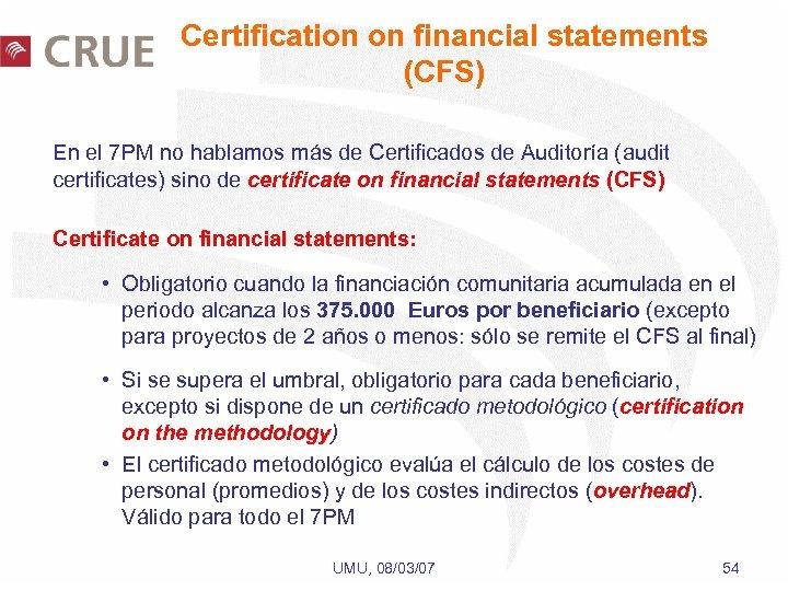 Certification on financial statements (CFS) En el 7 PM no hablamos más de Certificados