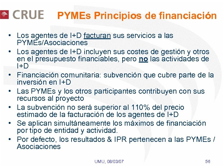 PYMEs Principios de financiación • Los agentes de I+D facturan sus servicios a las