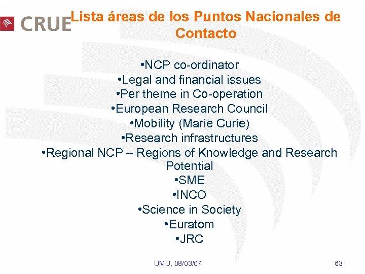 Lista áreas de los Puntos Nacionales de Contacto • NCP co-ordinator • Legal and