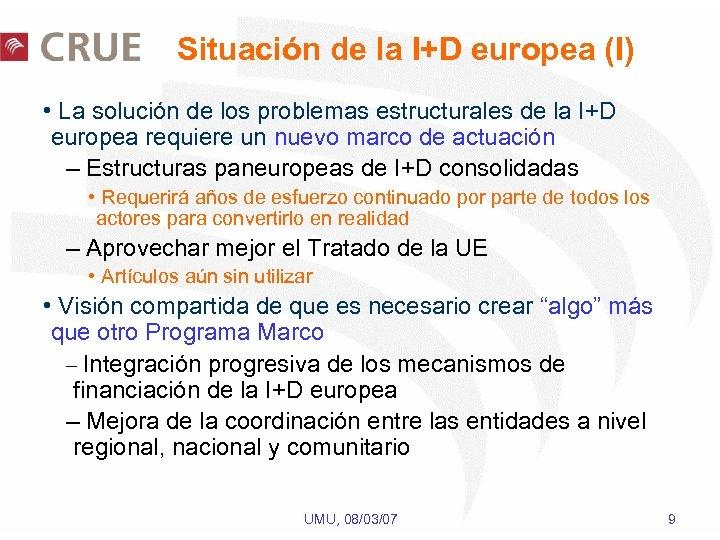 Situación de la I+D europea (I) • La solución de los problemas estructurales de