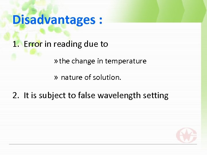 Disadvantages : 1. Error in reading due to » the change in temperature »