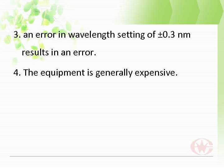 3. an error in wavelength setting of ± 0. 3 nm results in an
