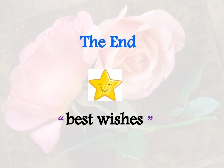 The End '' best wishes ''