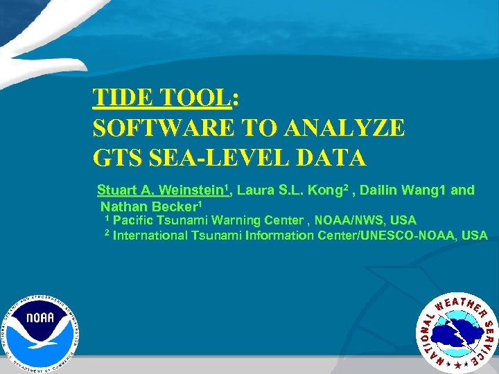 TIDE TOOL: SOFTWARE TO ANALYZE GTS SEA-LEVEL DATA Stuart A. Weinstein 1, Laura S.