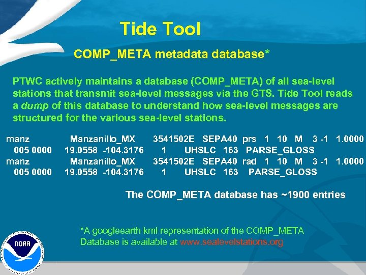 Tide Tool COMP_META metadatabase* PTWC actively maintains a database (COMP_META) of all sea-level stations