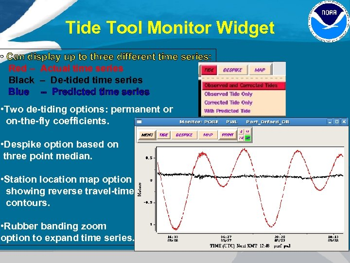 Tide Tool Monitor Widget • Can display up to three different time series: Red