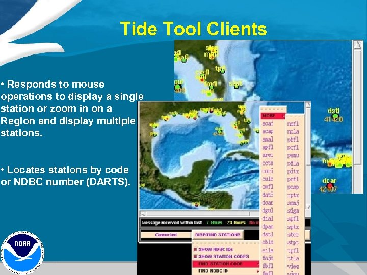 Tide Tool Clients • Responds to mouse operations to display a single station or