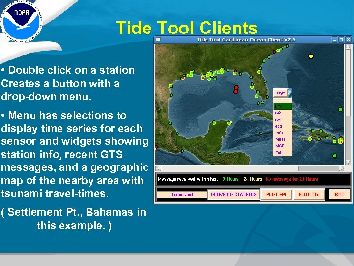 Tide Tool Clients • Double click on a station Creates a button with a