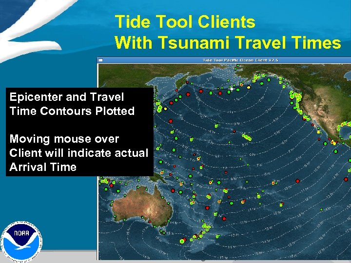 Tide Tool Clients With Tsunami Travel Times Epicenter and Travel Time Contours Plotted Moving