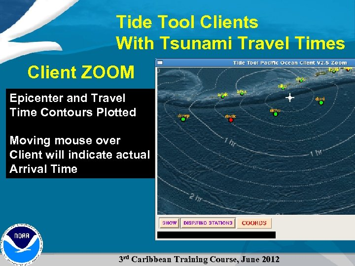 Tide Tool Clients With Tsunami Travel Times Client ZOOM Epicenter and Travel Time Contours