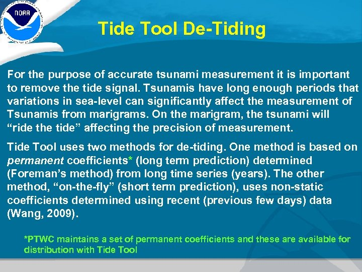 Tide Tool De-Tiding For the purpose of accurate tsunami measurement it is important to