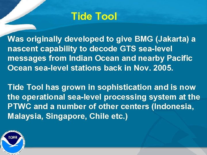 Tide Tool Was originally developed to give BMG (Jakarta) a nascent capability to decode