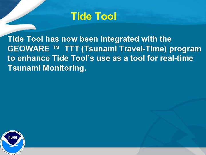 Tide Tool has now been integrated with the GEOWARE ™ TTT (Tsunami Travel-Time) program