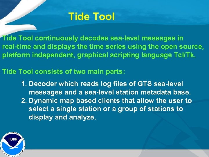 Tide Tool continuously decodes sea-level messages in real-time and displays the time series using