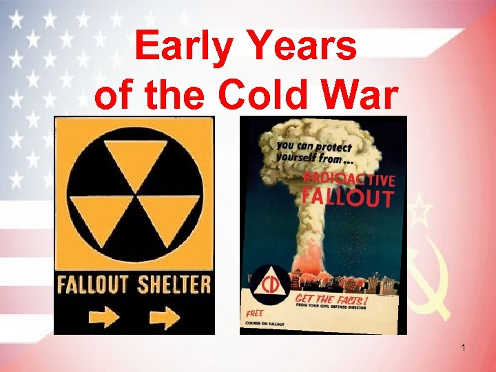Early Years of the Cold War 1