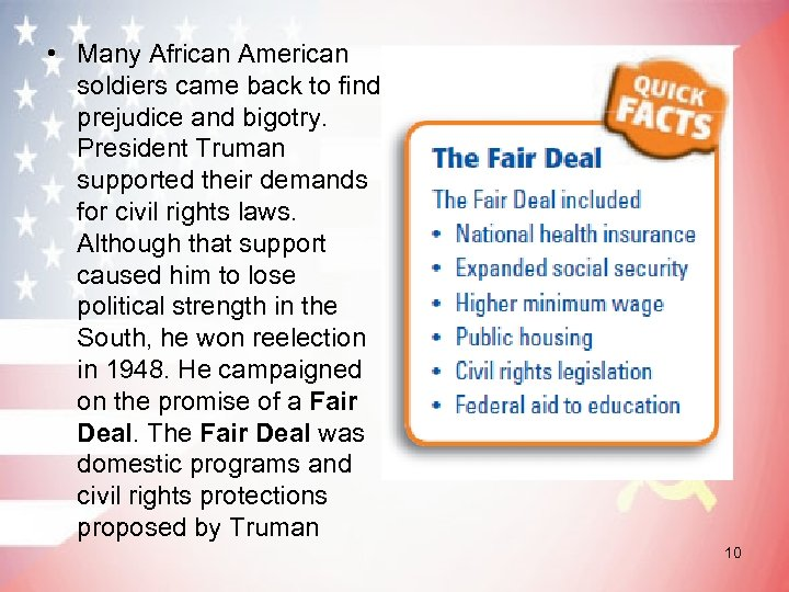 • Many African American soldiers came back to find prejudice and bigotry. President