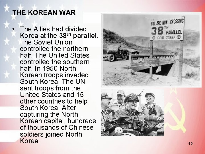 THE KOREAN WAR • The Allies had divided Korea at the 38 th parallel.
