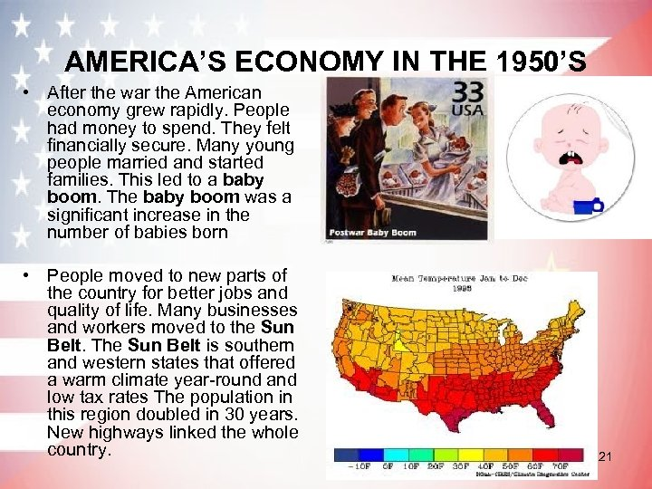 AMERICA'S ECONOMY IN THE 1950'S • After the war the American economy grew rapidly.