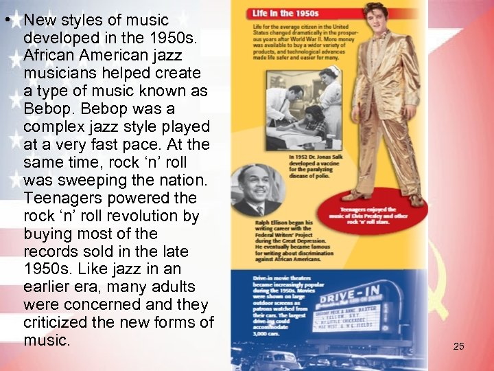 • New styles of music developed in the 1950 s. African American jazz