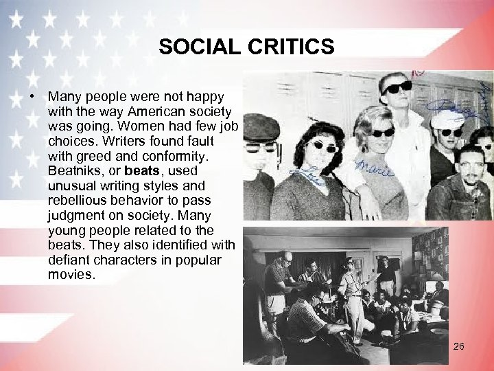 SOCIAL CRITICS • Many people were not happy with the way American society was
