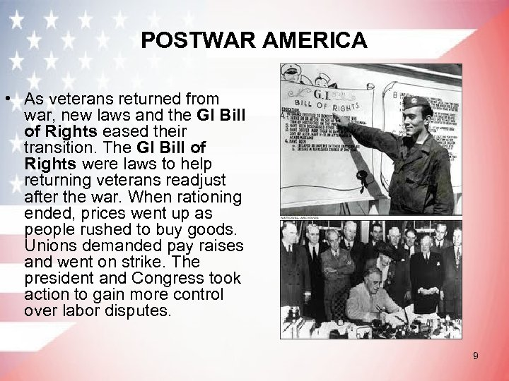 POSTWAR AMERICA • As veterans returned from war, new laws and the GI Bill