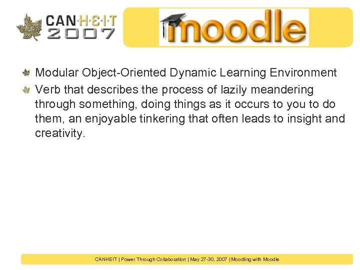 Modular Object-Oriented Dynamic Learning Environment Verb that describes the process of lazily meandering through