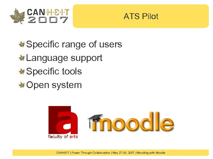 ATS Pilot Specific range of users Language support Specific tools Open system CANHEIT  