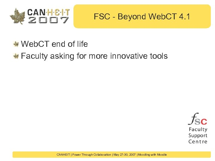 FSC - Beyond Web. CT 4. 1 Web. CT end of life Faculty asking