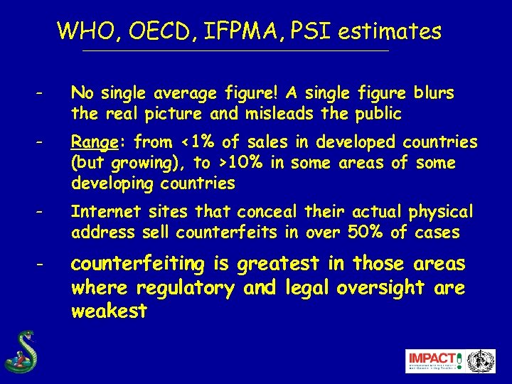 WHO, OECD, IFPMA, PSI estimates - No single average figure! A single figure blurs