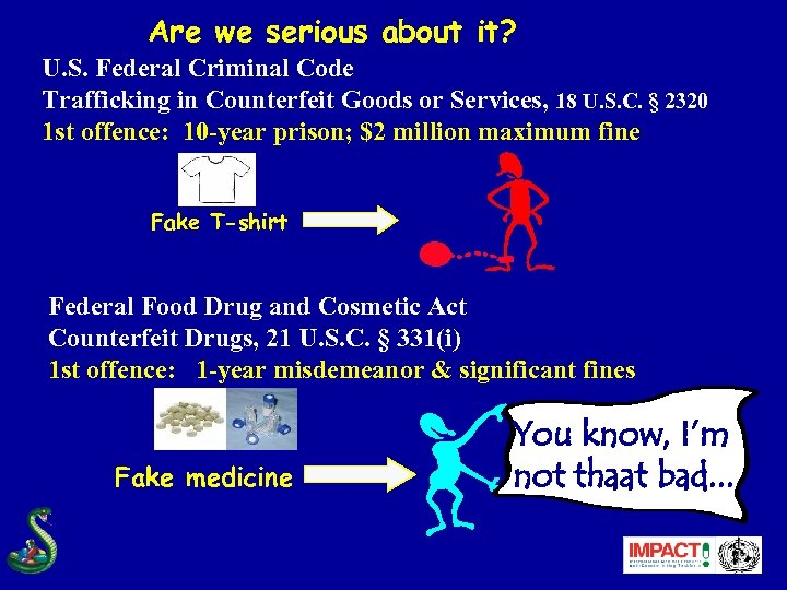 Are we serious about it? U. S. Federal Criminal Code Trafficking in Counterfeit Goods