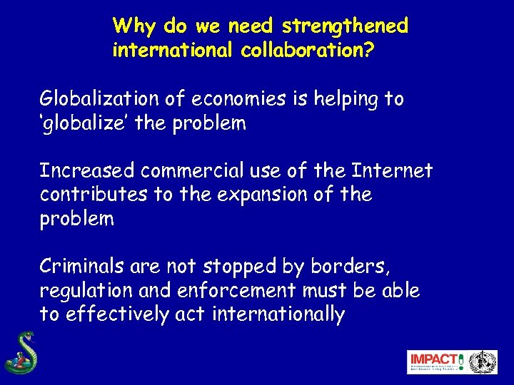 Why do we need strengthened international collaboration? Globalization of economies is helping to 'globalize'