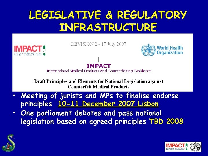 LEGISLATIVE & REGULATORY INFRASTRUCTURE AIM: agreed set of principles underpinning national legislation • Meeting